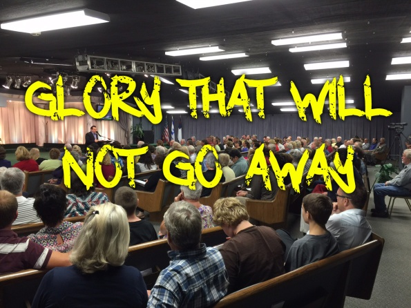 Glory that will not go away