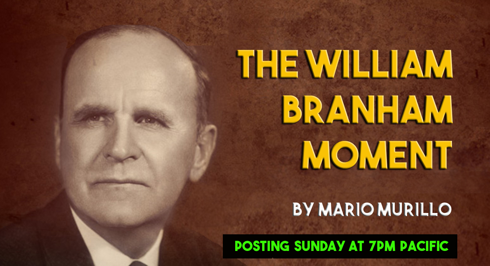 sermons by william marrion branham he Highlights in the life of william marrion branham from the minute he was born  (april 6, 1909), william branham was set apart from the ordinary right after he.