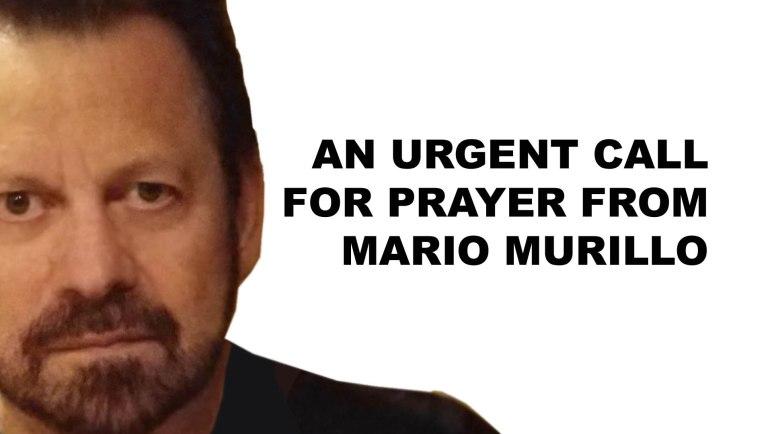 Urgent prayer request from Mario Murillo | Mario Murillo Ministries