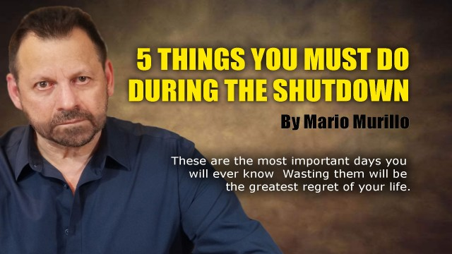 5 THINGS YOU MUST DO DURING THE SHUTDOWN